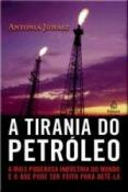 TIRANIA DO PETROLEO, A