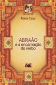 ABRAAO E A ENCARNACAO DO VERBO