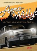 AERO-WILLYS - O CARRO QUE MARCOU EPOCA