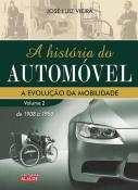 HISTORIA DO AUTOMOVEL, A - V. 02 - A EVOLUCAO DA M