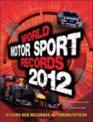 WORLD MOTOR SPORT RECORDS 2012 - O LIVRO DOS RECOR