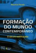 FORMACAO DO MUNDO CONTEMPORANEO - O SECULO ESTILHA