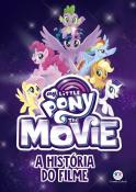 MY LITTLE PONY MOVIE - A HISTORIA DO FILME