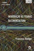 INTRODUCAO AS TEORIAS DA CIBERCULTURA