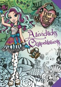 EVER AFTER HIGH - ATIVIDADES CHAPELASTICAS