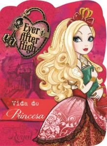 EVER AFTER HIGH - VIDA DE PRINCESA - MAIOR