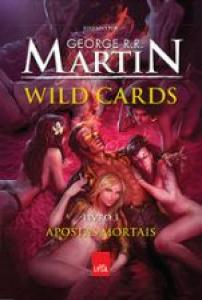 WILD CARDS - V. 03 - APOSTAS MORTAIS
